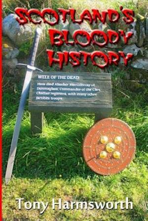 Scotland's Bloody History af Tony Harmsworth