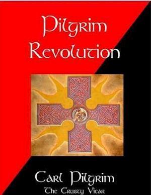 Pilgrim Revolution af Carl Pilgrim