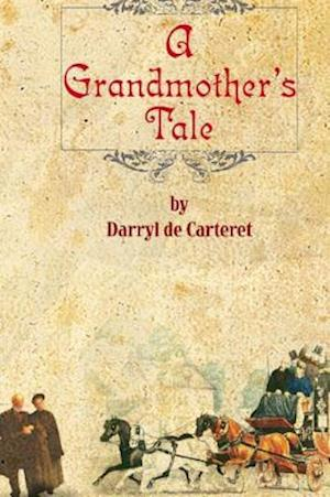 Grandmother's Tale af Darryl De-Carteret