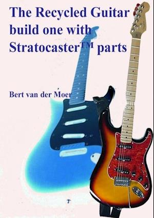 Recycled Guitar : Build One With Stratocaster Parts