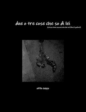Bog, paperback Due O Tre Cose Che So Di Lei (Stesso Tono Sussurrato Che Nel Film Di Godard) af Otto Capp