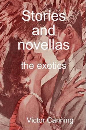 Bog, hæftet Stories and novellas: the exotics af Victor Canning