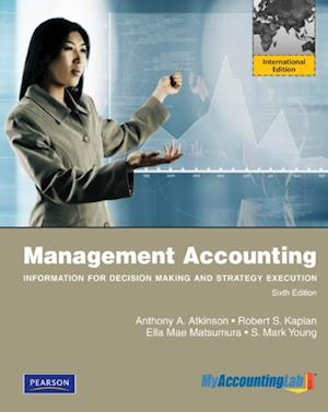 Management Accounting:Information for Decision-Making and Strategy Execution af S Mark Young