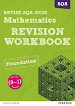 REVISE AQA GCSE (9-1) Mathematics Foundation Revision Workbook (REVISE AQA GCSE Maths 2015)