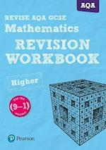REVISE AQA GCSE (9-1) Mathematics Higher Revision Workbook (REVISE AQA GCSE Maths 2015)