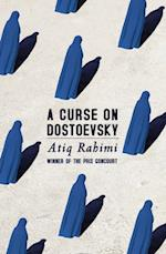 Curse on Dostoevsky af Atiq Rahimi