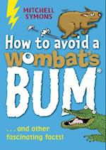 How to Avoid a Wombat's Bum (Mitchell Symons' Trivia Books)