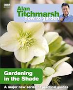 Alan Titchmarsh How to Garden: Gardening in the Shade (How to Garden)