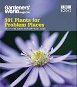 Gardeners' World: 101 Plants for Problem Places