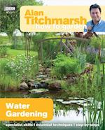 Alan Titchmarsh How to Garden: Water Gardening (How to Garden)