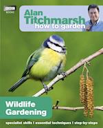 Alan Titchmarsh How to Garden: Wildlife Gardening (How to Garden)