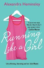Running Like a Girl af Alexandra Heminsley