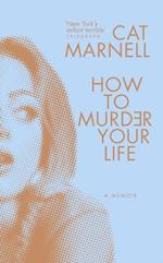 How to Murder Your Life af Cat Marnell