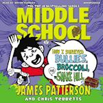 Middle School: How I Survived Bullies, Broccoli, and Snake Hill (Middle School)