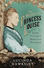 Mystery of Princess Louise af Lucinda Hawksley