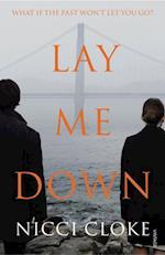 Lay Me Down af Nicci Cloke