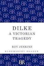Dilke: A Victorian Tragedy