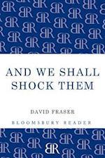 And We Shall Shock Them af David Fraser
