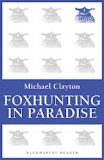 Foxhunting in Paradise af Michael Clayton