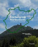 Nurburgring Nordschleife - An Enthusiast's Bend Guide