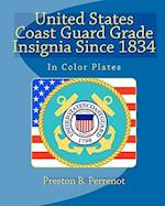 United States Coast Guard Grade Insignia Since 1834 af Preston B. Perrenot