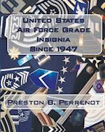 United States Air Force Grade Insignia Since 1947 af Preston B. Perrenot