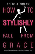 How to Stylishly Fall from Grace