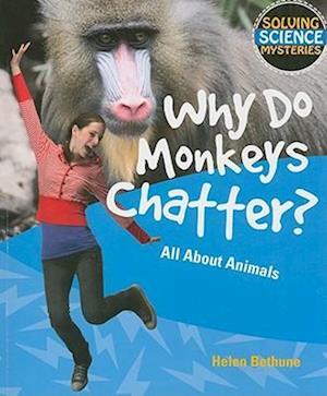 Why Do Monkeys Chatter?