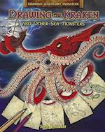 Drawing the Kraken and Other Sea Monsters (Drawing Legendary Monsters)