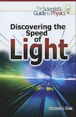 Discovering the Speed of Light (The Scientist's Guide to Physics)