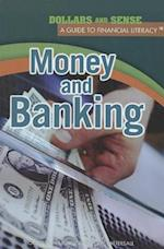 Money and Banking (Dollars and Sense: a Guide to Financial Literacy)