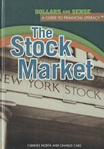 The Stock Market (Dollars and Sense: a Guide to Financial Literacy)