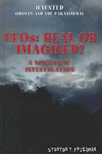 UFOs: Real or Imagined? (Haunted: Ghosts and the Paranormal)