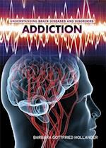 Addiction (Understanding Brain Diseases and Disorders)