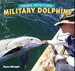 Military Dolphins (Animal Detectives)