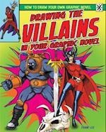 Drawing the Villains in Your Graphic Novel (How to Draw Your Own Graphic Novel)