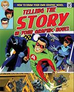 Telling the Story in Your Graphic Novel (How to Draw Your Own Graphic Novel)
