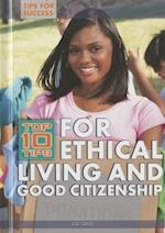 Top 10 Tips for Ethical Living and Good Citizenship (Tips for success)