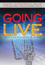 Going Live (Digital Entrepreneurship in the Age of Apps, the Web, and Mobile Devices)