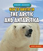 How to Survive in the Arctic and Antarctica (Tough Guides)