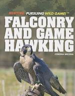 Falconry and Game Hawking (Hunting Pursuing Wild Game Paperback)