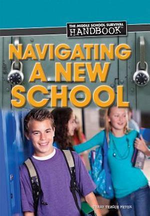 Bog, ukendt format Navigating a New School af Terry Teague Meyer
