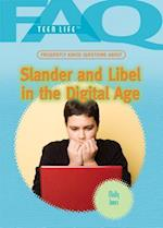 Frequently Asked Questions about Slander and Libel in the Digital Age (FAQ: Teen Life, nr. 6)