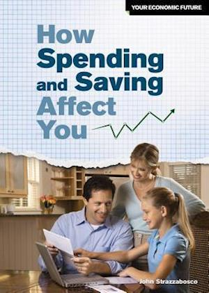 How Spending and Saving Affect You