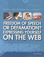 Freedom of Speech or Defamation? Expressing Yourself on the Web