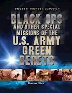 Black Ops and Other Special Missions of the U.S. Army Green Berets (Inside Special Forces)