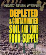 Depleted & Contaminated Soil and Your Food Supply (Incredibly Disgusting Environments)