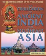 The Civilization of Ancient India and Southeast Asia (Illustrated History of the Ancient World, nr. 3)