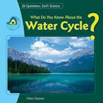 What Do You Know about the Water Cycle? af Jillian Gosman, Gillian Gosman