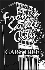 From a Savage City af Gary Hill